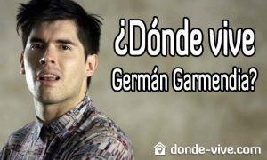 Dónde vive Germán Garmendia