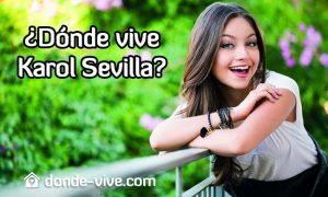Dónde vive Karol Sevilla
