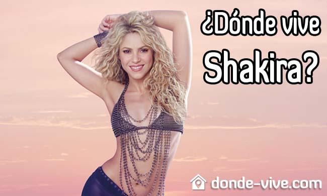 Dónde vive Shakira