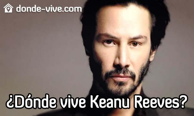 Dónde vive Keanu Reeves