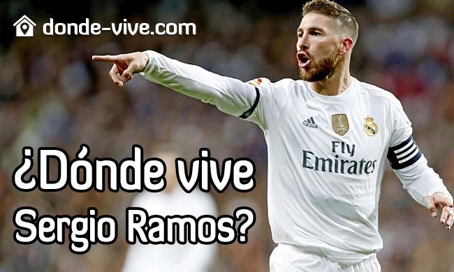 ¿Dónde vive Sergio Ramos?