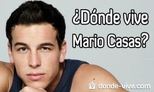 ¿Dónde vive Mario Casas?