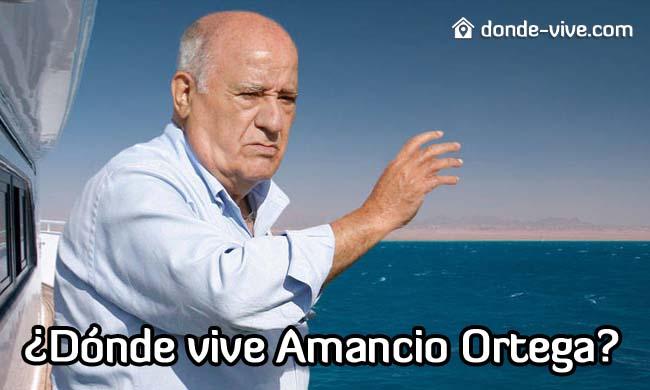 ¿Dónde vive Amancio Ortega?