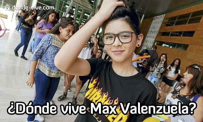 Dónde vive Max Valenzuela
