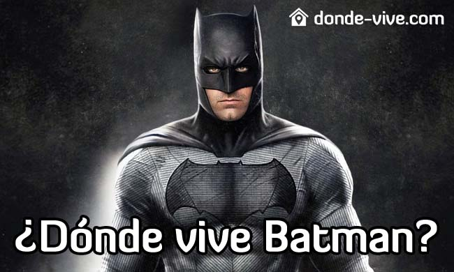 ¿Dónde vive Batman?
