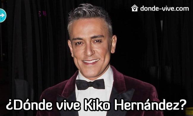Dónde vive Kiko Hernández